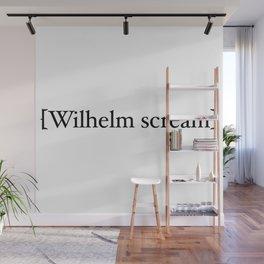 Wilhelm scream Wall Mural