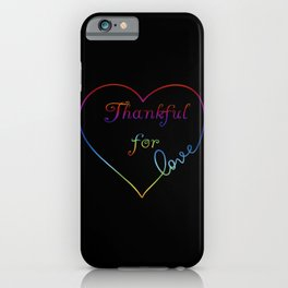 Thankful for Love Rainbow Heart iPhone Case