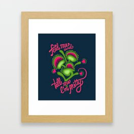 FEED me... SorryI'mNotSorry. Framed Art Print