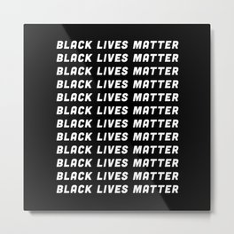 Black Lives Matter | BLM Anti Racism Metal Print