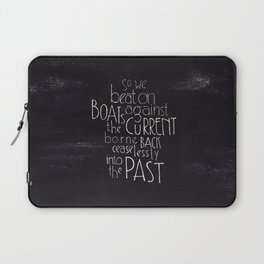 "The Great Gatsby quote ""So we beat on"" Laptop Sleeve"