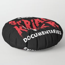 I Just Want To Take Naps And Watch True Crime Documentaries Floor Pillow