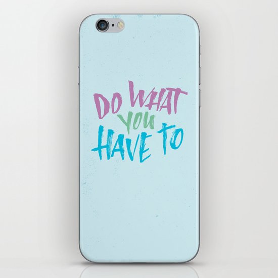 What You Have To iPhone & iPod Skin