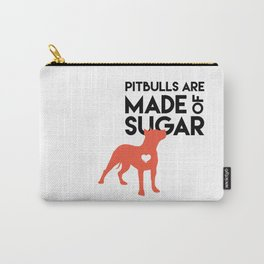 Pitbulls are Made of Sugar Carry-All Pouch