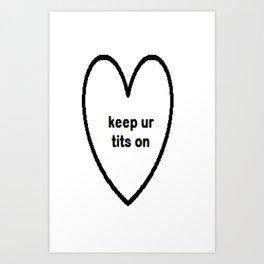 Keep ur tits on Art Print