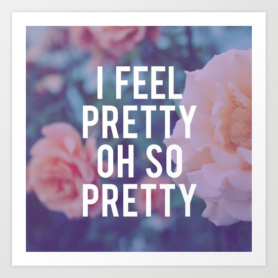 Oh, So Pretty! Art Print