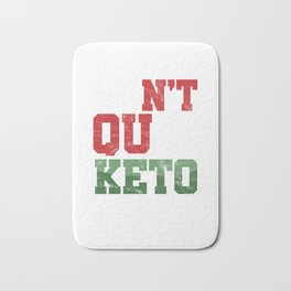 Don't Quit Keto Ketogenic Diet Ketonese Protein Healthy Food Foodies Gift Bath Mat