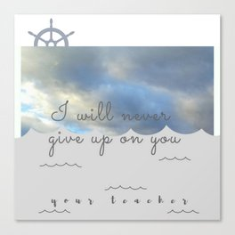 I will never give up on you Canvas Print