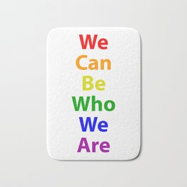 LGBTQ Pride - We Can Be We Are Bath Mat