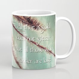 All that is gold does not glitter  {Quote} Coffee Mug