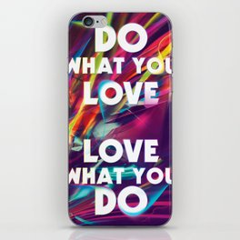 Do What You love | Love What You Do iPhone Skin