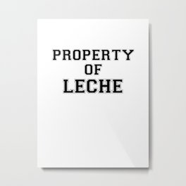 Property of LECHE Metal Print