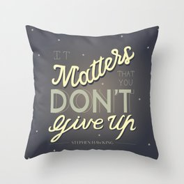Stephen Hawking - Don't Give Up Throw Pillow