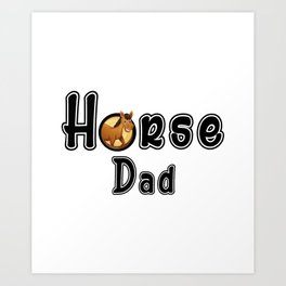 Horse Dad Funny Horse Riding Fathers Gifts Art Print