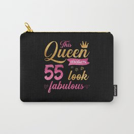 This Queen makes 55 look fabulous Carry-All Pouch