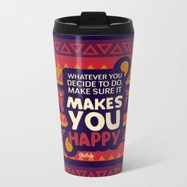Happy Quote Metal Travel Mug