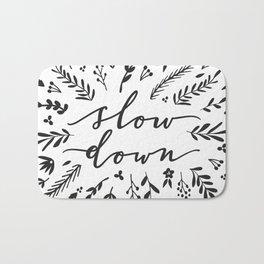 """""""Slow Down"""" Modern Calligraphy Floral Art Print - Black & White Bath Mat"""