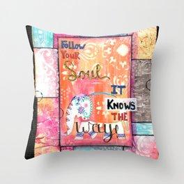 Follow your Soul Throw Pillow