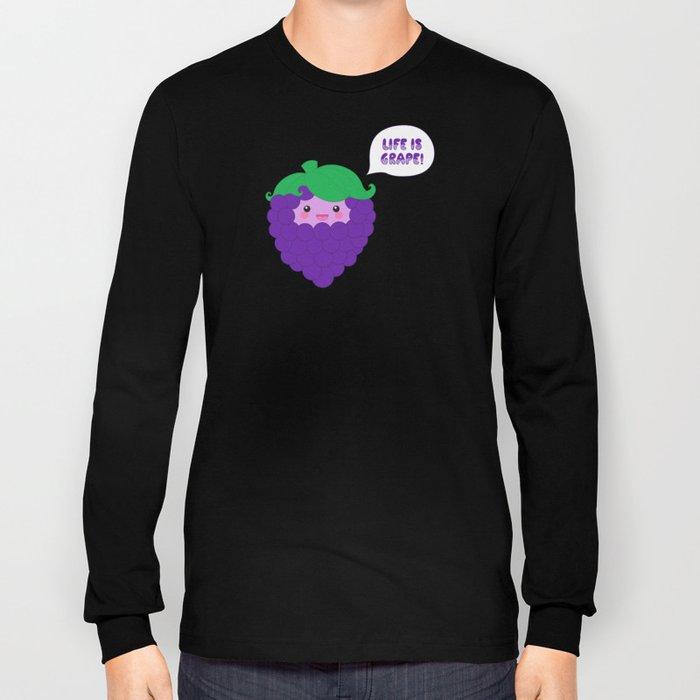 Life is Grape!  Long Sleeve T-shirt