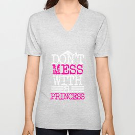 Don't Mess with a Princess | Big and Bold Neon Pink Unisex V-Neck