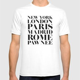 New York London Paris Madrid Rome Pawnee T-shirt