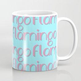 flamingo flamingo flamingo // pink + blue Coffee Mug