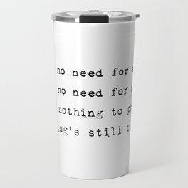 Everything's still the same - Lyrics collection Travel Mug
