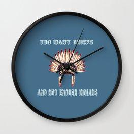 Too many chiefs Wall Clock