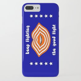 Keep Fighting the Good Fight iPhone Case