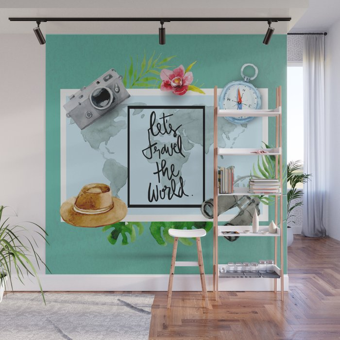 Lets Travel The World Quote Wall Mural By Acuarela Society6