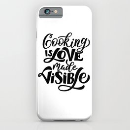 Cooking is love made invisible - Funny hand drawn quotes illustration. Funny humor. Life sayings. Sarcastic funny quotes. iPhone Case