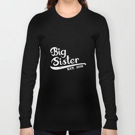 Big Sister Est 2016 Sibling Gift Idea Kids Children Apparel Sister T-Shirts Long Sleeve T-shirt