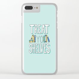 Treat Yo Shelves - Book Nerd Quote Clear iPhone Case
