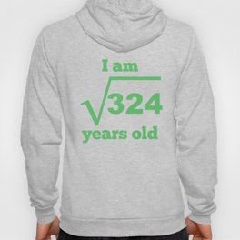 I Am 18 Years Old Square Root 18th Birthday Hoody