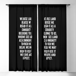We abuse land because we regard it as a commodity belonging to us When we see land as a community to which we belong we may begin to use it with love and respect Blackout Curtain