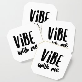 Vibe with me Coaster