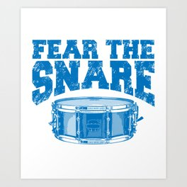 Fear The Snare Art Print