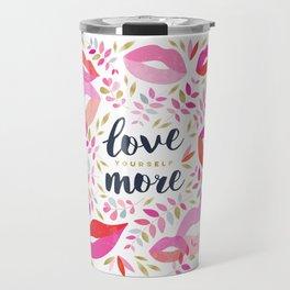 Love Yourself More #inspirational #society6 #decor Travel Mug