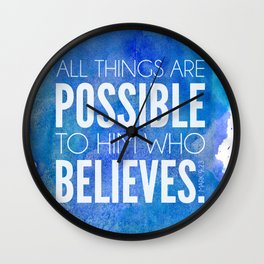 Mark 9:23. All things are possible to him who believes. Wall Clock