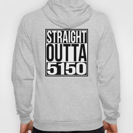Straight Outta 5150 Hoody