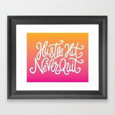 Hustle, Hit, Never Quit Framed Art Print