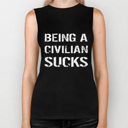 Being A Civilian Sucks Biker Tank