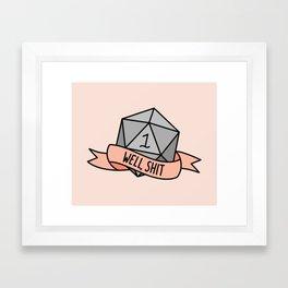 Well, Shit D20 Framed Art Print