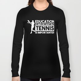 Tennis Tennisplayer Racket Tenniscoach Gift Long Sleeve T-shirt