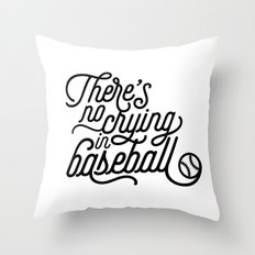 There's No Crying in Baseball Throw Pillow