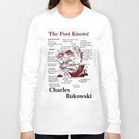 bukowski Long Sleeve T-shirts featuring Charles Bukowski by brett66