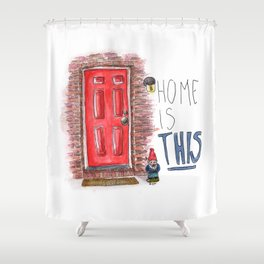 Home is this Shower Curtain