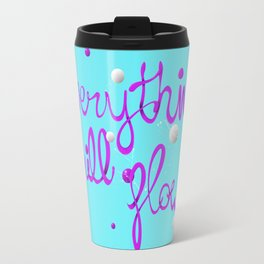 Everything will flow Travel Mug