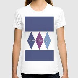 love always. T-shirt