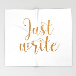 Just write. - Gold Throw Blanket